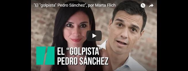 """VÍDEO – El """"golpista"""" Pedro Sánchez, por Marta Flich"""